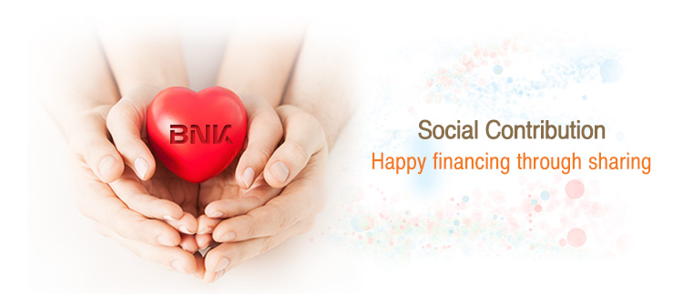 BNK Financial Group Social contribution Happy financing through sharing